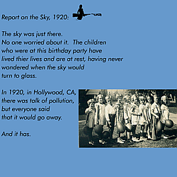 "Screeen capture from ""Accounts of the Glass Sky"" by M. D. Coverley. Blue background with black font and the image of little children smiling. text: ""Report ont he sky, 1920 / The sky was just there. / No one worried about it. The children / who were at this birthday party have / lived their lives and are at rest, having never / wondered when the sky would / turn to glass. / In 1920, in Hollywood CA, / there was talk of pollution, / but everyone said that it would go away. / And it has '."