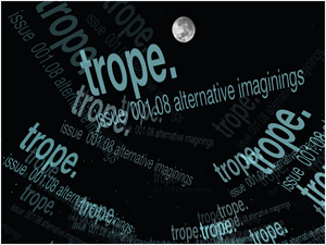 "Screen capture from ""Trope"" by Sarah Waterson, Elena Knox, and Cristyn Davies. Black background with moon and the word ""trope"" and issue 001.08 alternatice imaginings"" written in sky blue."