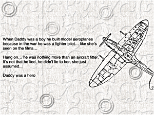 "Screen shot from ""Tailspin"" by Christine Wilks. White background with circles around it. There is an airplane besides the poem and the right side of the picture and the poem is on the left of the poem. Text: ""When Daddy was a boy he built model aeroplanes/ because in the war he was a fighter pilot… like she's on the films…/ Hang on… he was nothing more than an aircraft fitter./ It's not that he lied, he didn't lie to her, she just/ assumed…/ Daddy was a hero""."