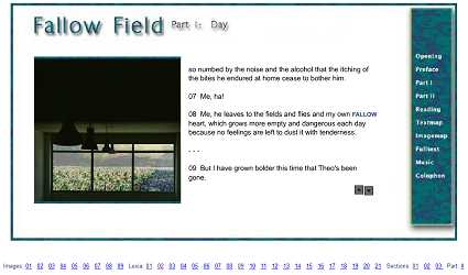 "Screen capture from ""Fallow Field"" by Dene Grigar. Text of work accompanied by photograph of a dark, windowed room. Text: ""so numbed by the noise and the alcohol that the itching of the bites he endured at home ceased to bother him/07 Me, ha!/08 Me, he leaves to the fields and flies and my own FALLOW heart, which grows more empty and dangerous each day because no feelings are left to dust it with tenderness./08 But I have grown bolder this time that Theo's been gone."