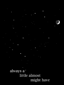 "Screen capture from ""Sky"" by Mitchell Kimbrough. Black backround with white dots and a moon representing the night sky. Text: ""always a/ little almost/ might have""."