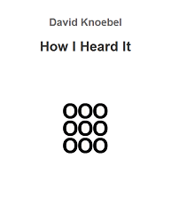 "Screen capture from ""How I Heard It"" by David Knoebel. A 3x3 alignment of circles under the work's title and author. Text: ""David Knoebel / How I Heard It"""