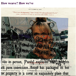 "Screen capture from ""Weave"" by Thomas Bell. White background with image of a woman in the foreground. The image is completely covered in text that overlaps other text, making all of it illegible. Text: ""How weave? / How we've."" Rest of the text is illegible or too small to read."
