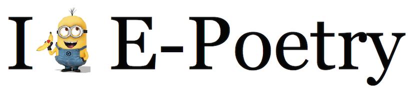 I [minion] e-poetry
